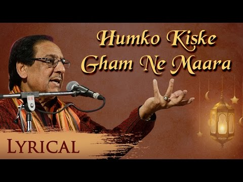 Humko Kiske Gham Ne Maara by Ghulam Ali Khan | Famous Pakistani Ghazal | Pakistani Sad Song