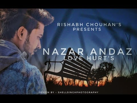 Nazarandaz ft  Rishabh & Mridul (Official Music Video 2018)