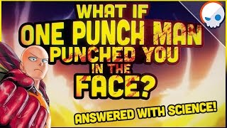 Scientifically Speaking: How Strong is One Punch Man? | Gnoggin