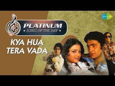 Platinum song of the day | Kya Hua Tera Vada | 22nd January | R J Ruchi