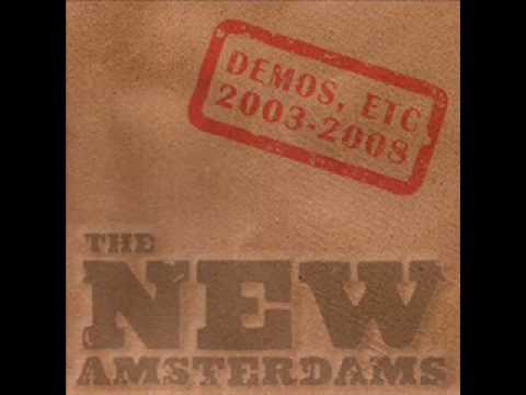 New Amsterdams - Girl Whyd You Run Away