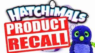 HATCHIMALS RECALLED!!! DO NOT OPEN!!!