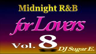 Smooth R&B Mix 8 (Ballads/Slow Jams 1996-2001) - DJ Sugar E.