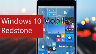 Что нового в Windows 10 Mobile Redstone?