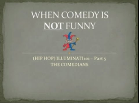 Hip Hop Illuminati 101 PART 5   THE COMEDIANS
