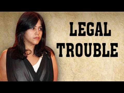 Ekta Kapoor in BIG Legal trouble