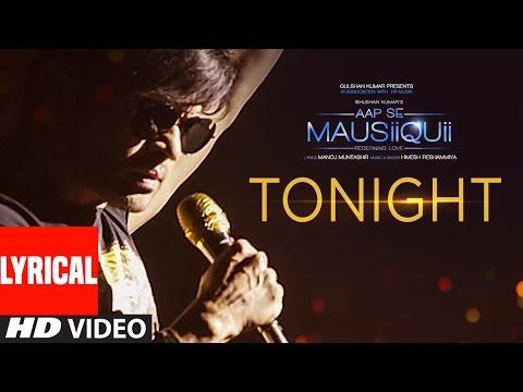Tonight Lyrical Video Song  | AAP SE MAUSIIQUII | Himesh Reshammiya Latest Song  2016 | T-Series