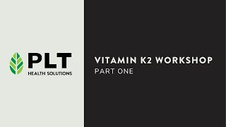 Vitamin K2 Workshop - Part 1 (Goodman & Reid)