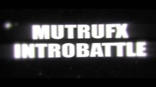 MutruFX Introbattle Promo [Sponsored by KenshoNetwork]