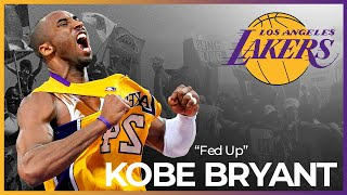 "Kobe Bryant - ""Fed Up"" ʜᴅ"