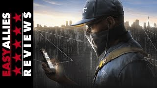 Watch Dogs 2 - Easy Allies Review