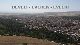 DEVELİ -  EVEREK,   EVLERİ -  FOTO VİDEO