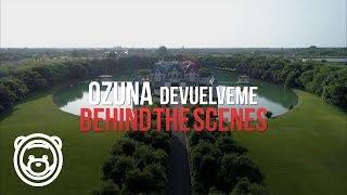 Ozuna Devuélveme Bts Behind The Scene Detrás De Las Cámaras Oficial