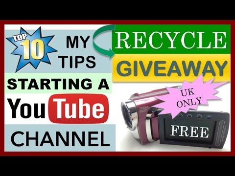 Starting A YouTube Channel|Top 10|My Tips & Recycle Giveaway UK only **NOW CLOSED**
