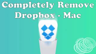 Completely Uninstall Dropbox from Mac OS X