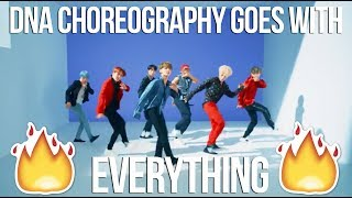 proof the BTS DNA choreography goes with everything