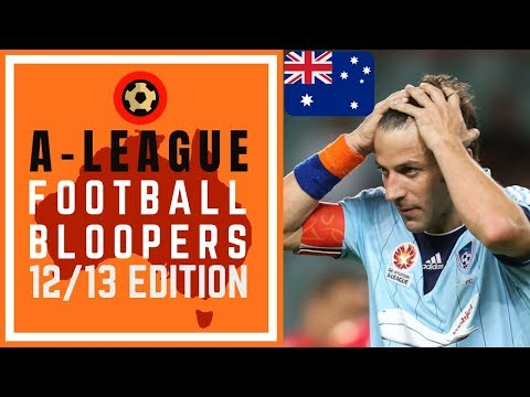 HYUNDAI A-LEAGUE FOOTBALL BLOOPERS 2012/13