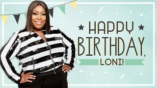 HAPPY BIRTHDAY, LONI LOVE!