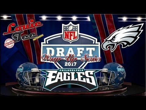 2017 NFL Draft Wrap-Up Series: Philadelphia Eagles (Breakdown of Each Player Selected)