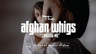Watch Afghan Whigs Conjure Me video