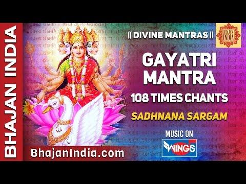 Gayatri Mantra ( 108 peaceful chants ) (NEW) By Sadhna Sargam...