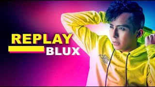 Blux - Replay (Official Lyric Video)