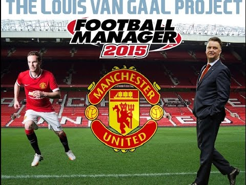 Football Manager 2015: The Louis Van Gaal Project: Manchester United: Episode 1