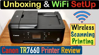 01. Canon TR7660 Unboxing, WiFi SetUp, Wireless Setup, Wireless Scanning & Printing, Review !!