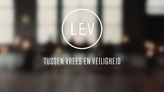 Tussen vrees en veiligheid (clip) | LEV