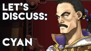 Final Fantasy 6 Character Analysis: Cyan Garamonde