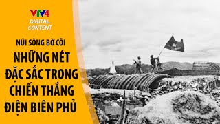 Những nét đặc sắc trong chiến thắng Điện Biên Phủ - 09/05/2015
