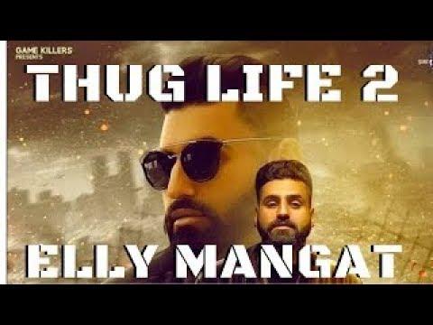 THUG LIFE 2 FULL SONG Elly Mangat  Deep Jandu  Brand New Punjabi Song 2017