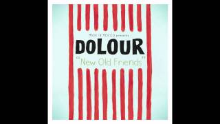 Watch Dolour You Cant Make New Old Friends video