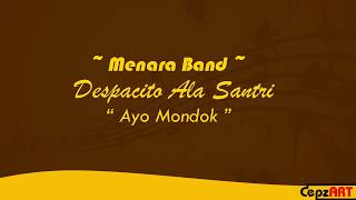 download lagu Lagu Despacito Ala Santri - Ayo Mondok Menara Band gratis