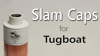 Slam Cap for Tugboat