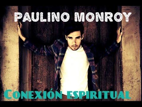 CONEXIÓN ESPIRITUAL — PAULINO MONROY LETRA