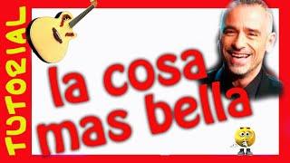 La cosa mas bella de Eros Ramazzotti tutorial EXPLICACION en Guitarra