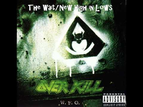 Overkill - The Wait