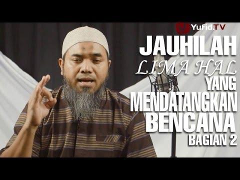 Serial Wasiat Nabi (32): Jauhilah Lima Hal Yang Mendatangkan Bencana 02 - Ustadz Afifi Abdul Wadud