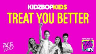 KIDZ BOP Kids - Treat You Better (KIDZ BOP 33)