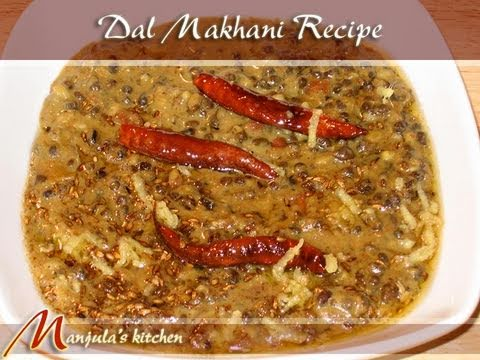 Dal Makhani Recipe by Manjula, Indian Vegetarian food