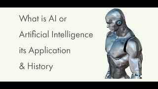 What is Artificial Intelligence or AI and Its applications, History and Types (Strong AI & Weak AI).