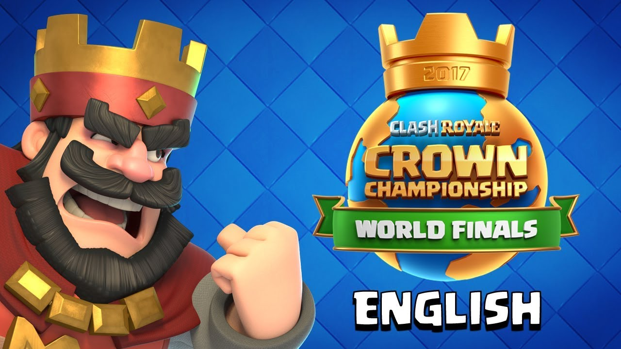 LIVE! Clash Royale: 2017 Crown Championship World Finals