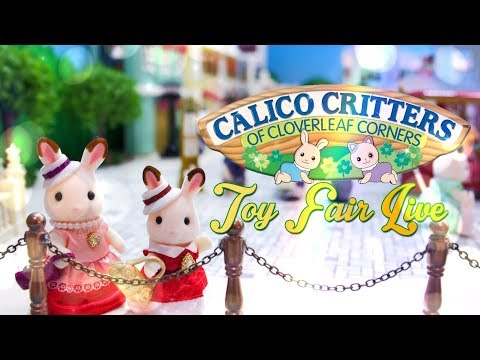 Toy Fair 2018: Calico Critters | ALL NEW Toys | New Play Sets, New Accessories, New Besties!