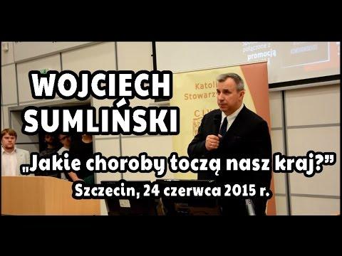 Wojciech Sumliński - Jakie choroby toczą nasz kraj? Szczecin