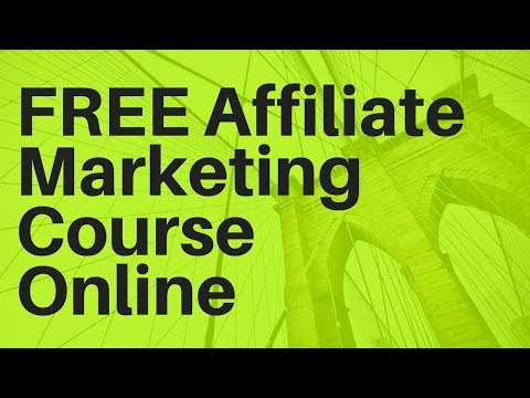 The BEST FREE Affiliate Marketing (2018) Course Online