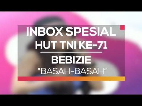 Bebizie - Basah-Basah (Inbox Spesial HUT TNI Ke-71) thumbnail