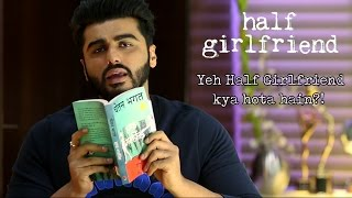 Yeh Half Girlfriend kya hota hain?!  Arjun Kapoor as Madhav Jha | Half Girlfriend
