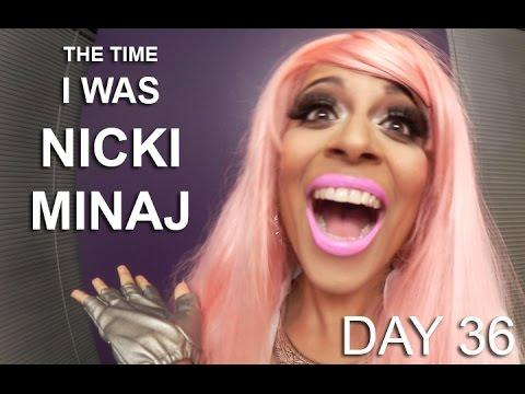 The Time I Was Nicki Minaj (Day 36)