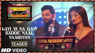 Layi Vi Na Gayi/Sadde Naal Yaariyan (Teaser)   T Series Mixtape Punjabi   Jashan Singh Shipra Goyal